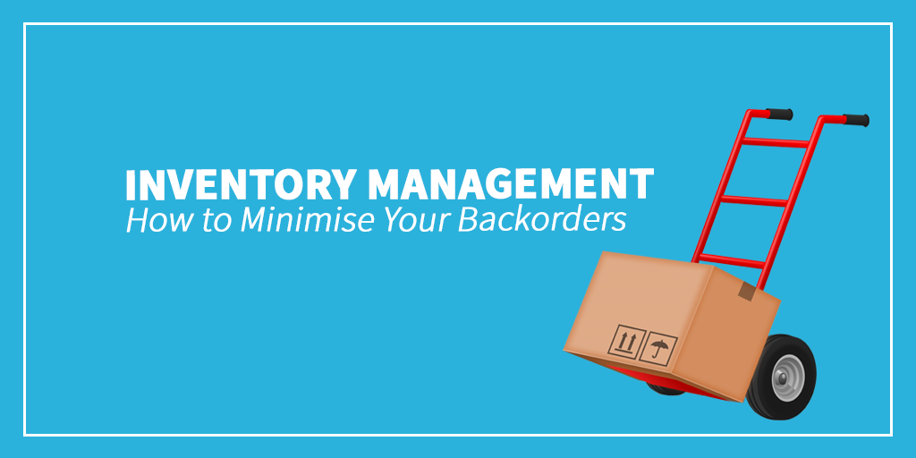 How to Minimise Your Backorders